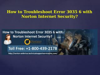 How to Troubleshoot Error 3035 6 with Norton Internet Security.pptx