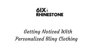 Getting Noticed With Personalized Bling Clothing.pdf