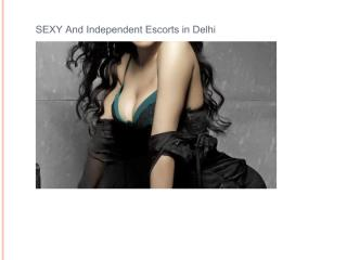 Sexy and independent Escorts In Delhi.pdf