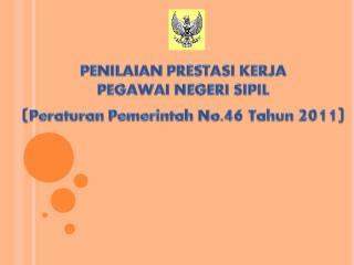 4. PP No. 46 Tahun 2011 (Slide).ppt