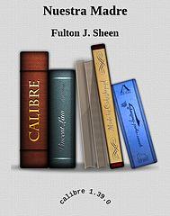Fulton J. Sheen-Nuestra Madre.epub