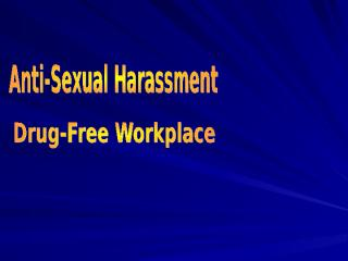lecture-anti-sexual harassment & drug-free workplace 2012.ppt