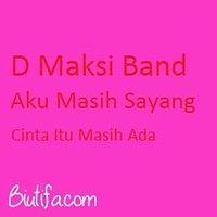 D Maksi Band _ Aku Masih Sayang 2016.mp3