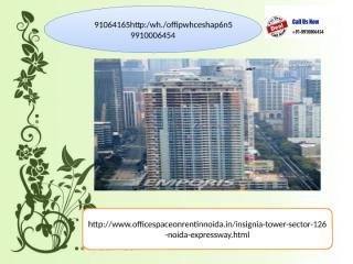 InsigniaTechnopark sector 127 Noida 9910006454, logix technopark noida expressway.pptx